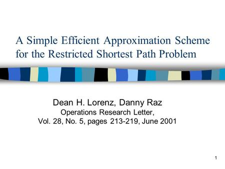 Dean H. Lorenz, Danny Raz Operations Research Letter, Vol. 28, No