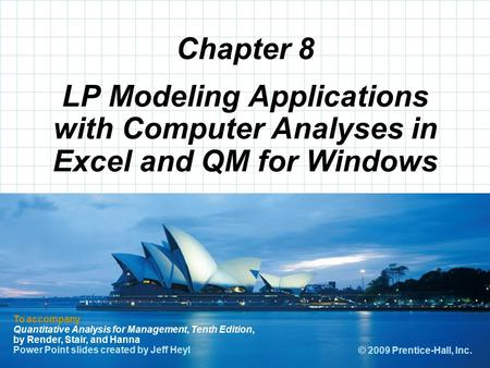 © 2008 Prentice-Hall, Inc. Chapter 8 To accompany Quantitative Analysis for Management, Tenth Edition, by Render, Stair, and Hanna Power Point slides created.