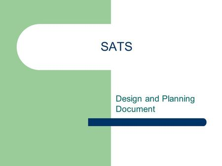 SATS Design and Planning Document. System Architechture.