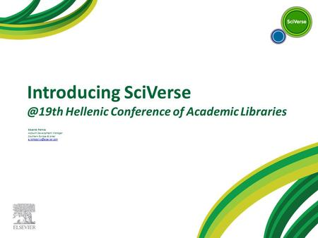 Introducing Hellenic Conference of Academic Libraries Eduardo Ramos Account Development Manager Southern Europe & Israel