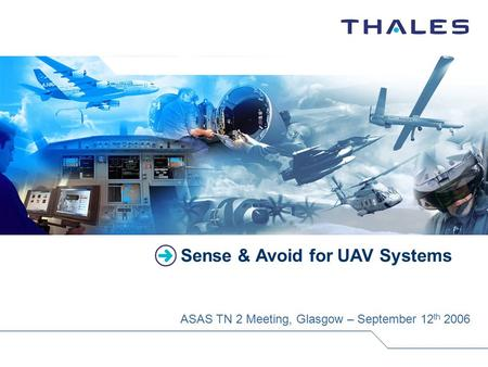 Sense & Avoid for UAV Systems ASAS TN 2 Meeting, Glasgow – September 12 th 2006.