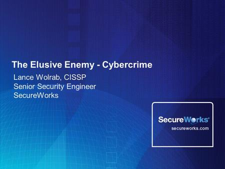 The Elusive Enemy - <strong>Cybercrime</strong>