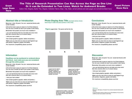 The Title of Research Presentation Can Run Across the Page on One Line Or it can Be Extended to Two Lines. Watch for Awkward Breaks Author One, Degree,