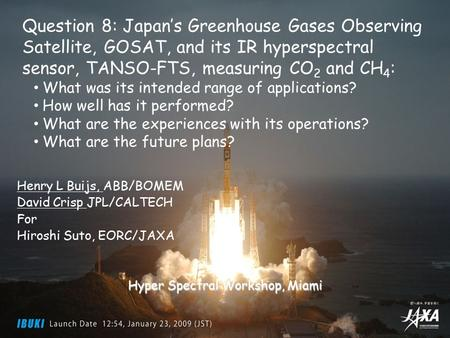 Greenhouse gases Observing SATellite Observing SATellite 29 March 2011 Hyper Spectral Workshop 2011 1 Henry L Buijs, ABB/BOMEM David Crisp JPL/CALTECH.