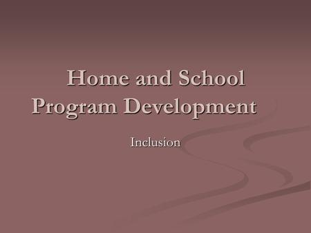 Home and School Program Development Inclusion. Controversy Surrounding Inclusion Responses to Full-Inclusion Movement (FIM): Responses to Full-Inclusion.
