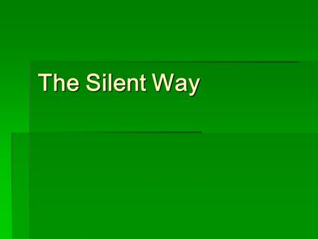 The Silent Way.
