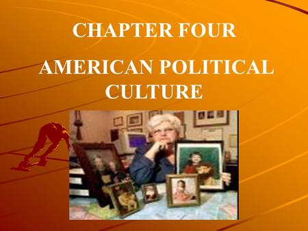 CHAPTER FOUR AMERICAN POLITICAL CULTURE. Rights and Responsiblities Please write a short list of five rights and responsibilities we have as citizens.