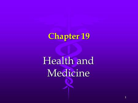 1 Chapter 19 Health and Medicine. 2 Culture and Health Culture-bound syndrome refers to a disease or illness that cannot be understood apart from its.