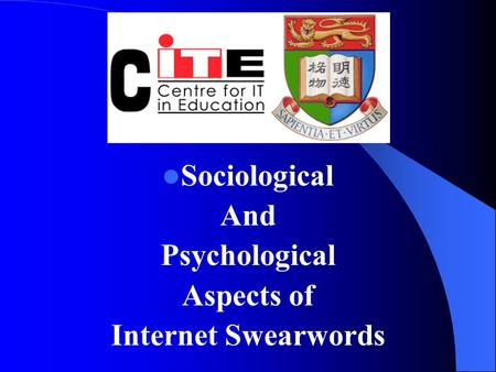 Sociological And Psychological Aspects of Internet Swearwords.