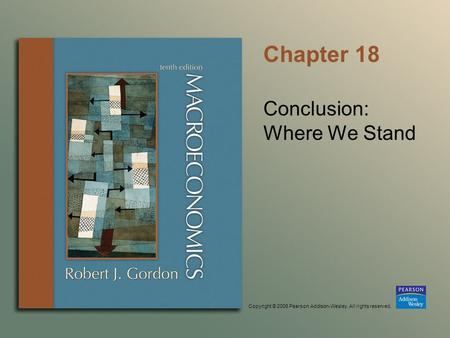 Copyright © 2006 Pearson Addison-Wesley. All rights reserved. Chapter 18 Conclusion: Where We Stand.