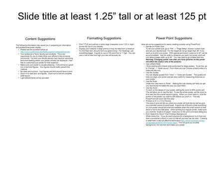 "Slide title at least 1.25"" tall or at least 125 pt The following information may assist you in preparing an informative and professional poster display:"