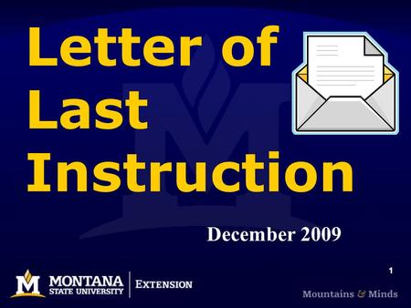 1 Letter of Last Instruction December 2009. 2 Marsha Goetting Professor & Extension Family Economics Specialist MSU Dept. of Agricultural Economics &