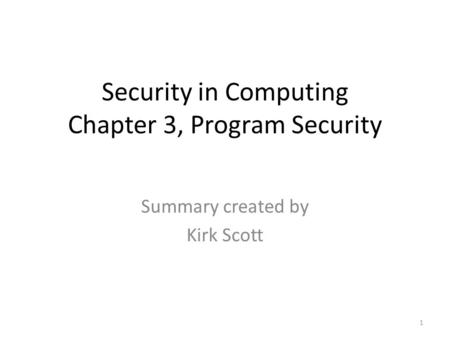 Security in <strong>Computing</strong> Chapter 3, Program Security