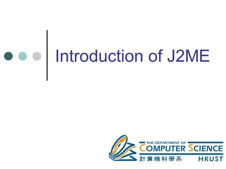 Introduction of J2ME.