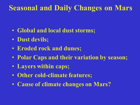 Seasonal and Daily Changes on Mars