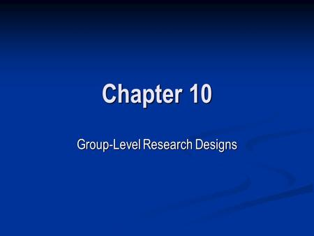 Group-Level Research Designs