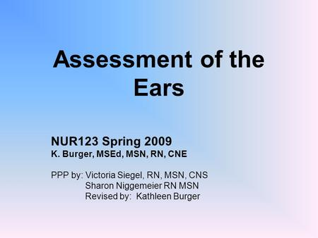 Assessment of the Ears NUR123 Spring 2009