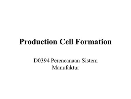 Production Cell Formation