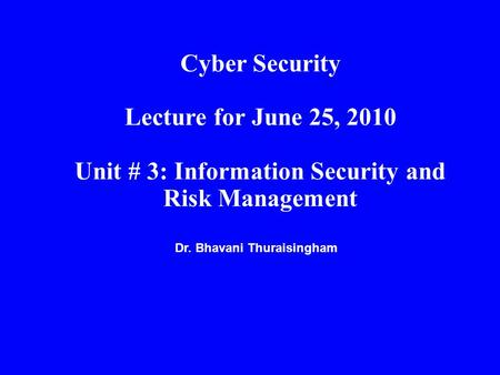 Unit # 3: Information Security and Risk Management