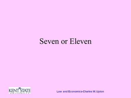 Law and Economics-Charles W. Upton Seven or Eleven.