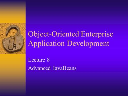 enterprise javabeans a component development model Reconfiguration in the enterprise javabean component model 5a   subsequent to their development, software systems undergo a rich and.