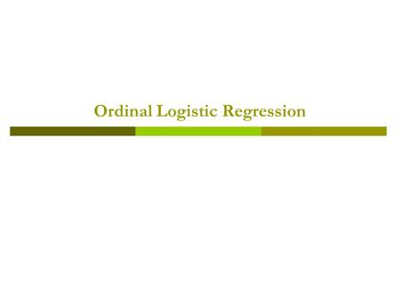 Ordinal Logistic Regression