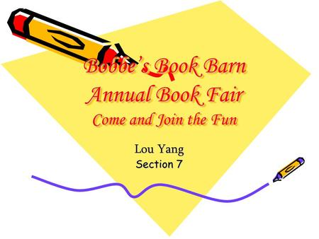 Bobbe's Book Barn Annual Book Fair Come and Join the Fun Lou Yang Section 7.