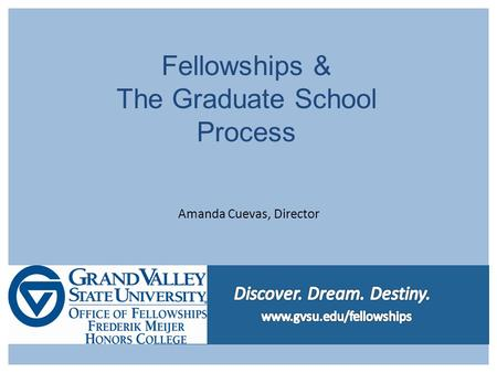 Amanda Cuevas, Director Fellowships & The Graduate School Process.