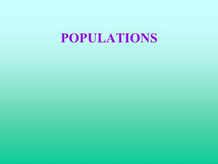 POPULATIONS Population size A population is the number of a species living in a particular area.