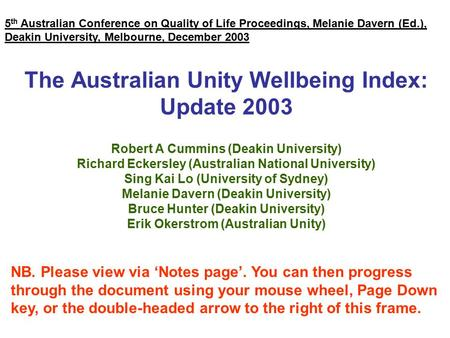 The Australian Unity Wellbeing Index: Update 2003 Robert A Cummins (Deakin University) Richard Eckersley (Australian National University) Sing Kai Lo (University.