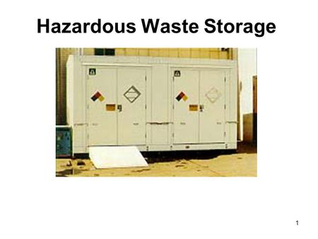 "1 Hazardous Waste Storage 2 Environmental Health Requirements ""Store the waste in a manner that does not threaten human health or the environment."""