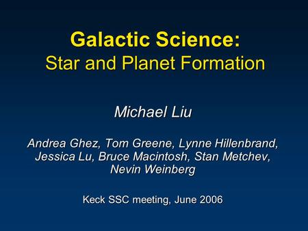 Galactic Science: Star and Planet Formation