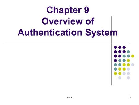 Chapter 9 Overview of Authentication System