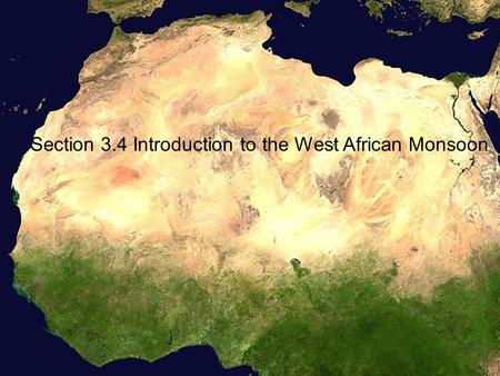 Section 3.4 Introduction to the West African Monsoon.