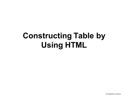 Constructing Table by Using HTML