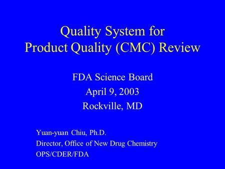 Quality System for <strong>Product</strong> Quality (CMC) Review