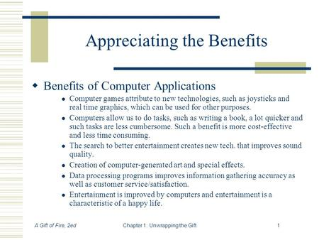 benefits of computer application Benefits of computer network december 3, 2009, c kapoor, 2 comments benefits of computer networking technically speaking networking can be defined as a bunch of computers that have with wires running in between them.