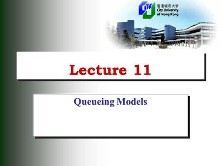 Lecture 11 Queueing Models. 2 Queueing System  Queueing System:  A system in which items (or customers) arrive at a station, wait in a line (or queue),