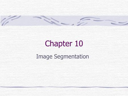 Chapter 10 Image Segmentation. Preview Segmentation subdivides an image into its constituent regions or objects. Level of division depends on the problem.
