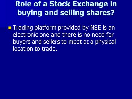 Role of a Stock Exchange in buying and selling shares?