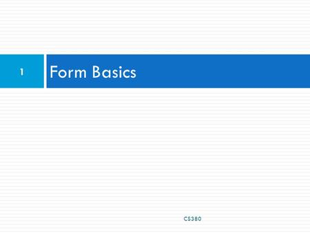 Form Basics CS380 1. Web Data  Most interesting web pages revolve around data  examples: Google, IMDB, Digg, Facebook, YouTube, Rotten Tomatoes  can.