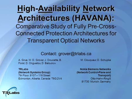 High-Availability Network Architectures (HAVANA): High-Availability Network Architectures (HAVANA): Comparative Study of Fully Pre-Cross- Connected Protection.