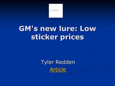 GM's new lure: Low sticker prices Tyler Redden Article.