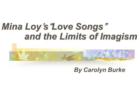"Mina Loy's""Love Songs"" and the Limits of Imagism"