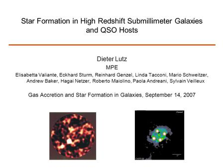 Star Formation in High Redshift Submillimeter Galaxies and QSO Hosts Dieter Lutz MPE Elisabetta Valiante, Eckhard Sturm, Reinhard Genzel, Linda Tacconi,