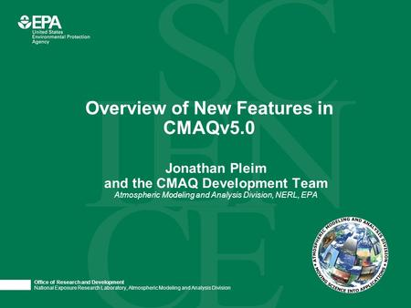 Office of Research and Development National Exposure Research Laboratory, Atmospheric Modeling and Analysis Division Jonathan Pleim and the CMAQ Development.