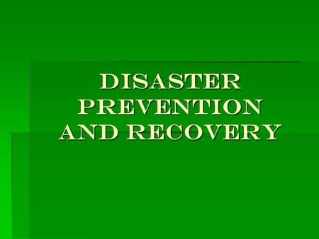 Disaster Prevention and Recovery. Team Members   Gwenn Cooper   Kristy Short   John knieling   Carissa Vancleave   Matthew Owens.