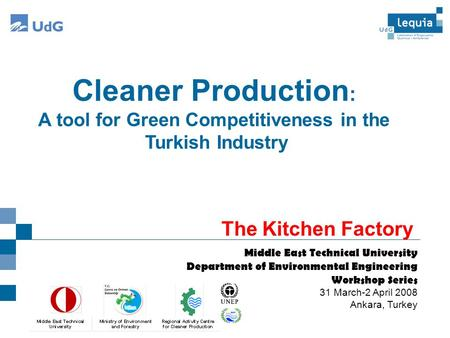 Cleaner Production : A tool for Green Competitiveness in the Turkish Industry Middle East Technical University Department of Environmental Engineering.