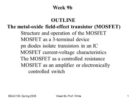 The metal-oxide field-effect transistor (MOSFET)
