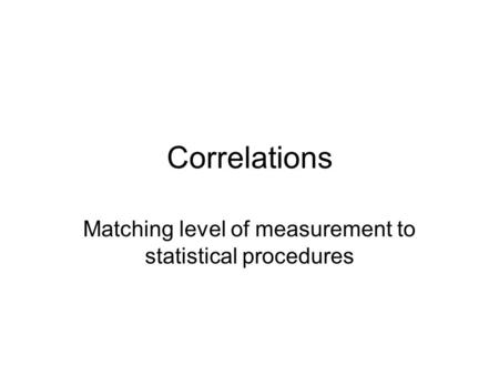 Matching level of measurement to statistical procedures